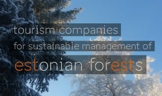 Tourism companies for sustainable management of Estonian forests